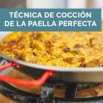 Cómo hacer paella: el secreto mejor guardado