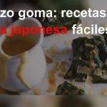 Horenzo goma: recetas de comida japonesa fáciles