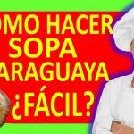 IMPRESIONANTE:-SOPA PARAGUAYA RECETA Y PREPARACION  Mi receta de cocina