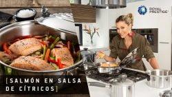 Cocina con Royal Prestige | Receta de Salmón en Salsa de Cítricos