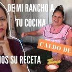 DE MI RANCHO A TU COCINA+RECREAMOS SU RECETA+CALDO DE POLLO+MEXICANA EN USA