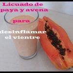 Licuado de papaya y avena para desinflamar vientre, limpiar colon y combatir estreñimiento  Mi receta de cocina