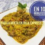 PAELLA MIXTA EN OLLA EXPRESS (EN 10 MINUTOS)