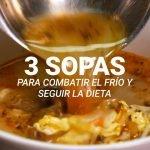 3 sopas para combatir el frío y seguir la dieta