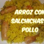 ARROZ CON POLLO Y SALCHICHAS DE CARNE