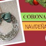 Corona navideña de reciclaje con Sopas // Reciclaje navideño