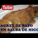MAGRET DE PATO EN SALSA DE HIGOS [Recetas de cocina sencillas y ricas]