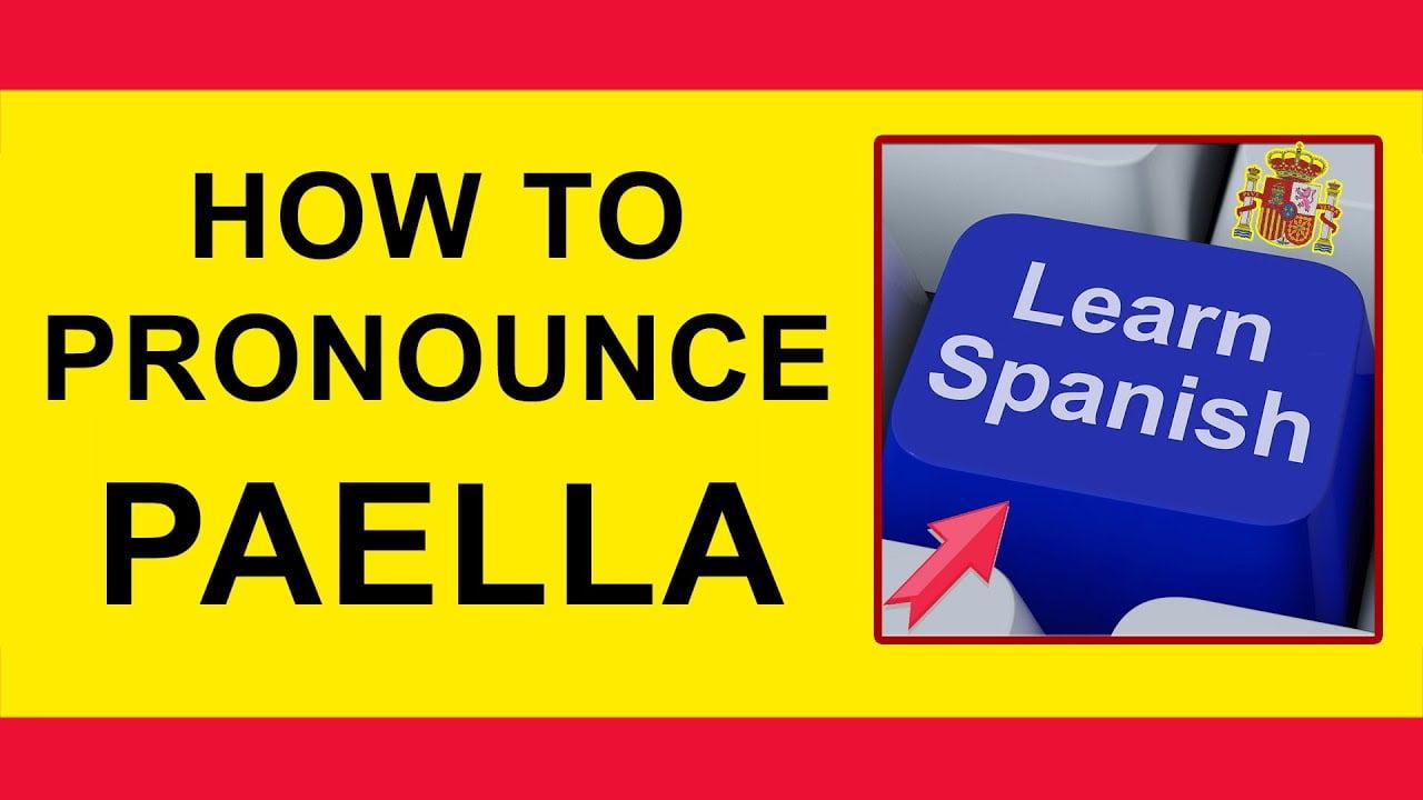 Cómo pronunciar PAELLA en Español.
