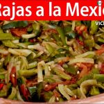 RAJAS A LA MEXICANA | #VickyRecetaFacil