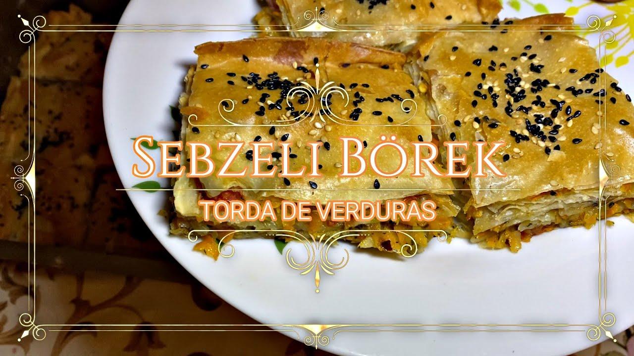 Torta de verduras recetas de comida saludable y vegetariano(Sebzeli Börek Tarifi)