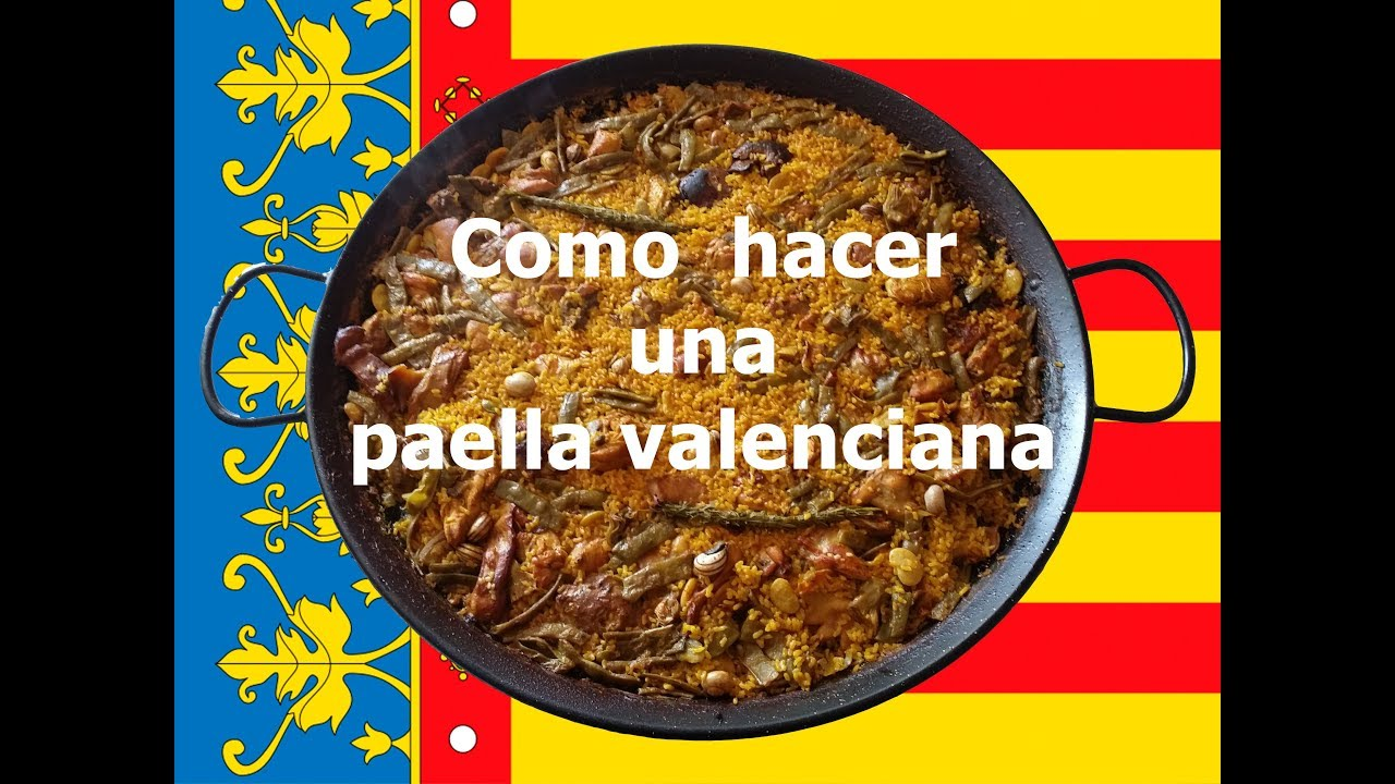 Como hacer la autentica paella valenciana