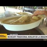 Conozca cómo preparar el tradicional inchicapi, una de las exquisitas sopas de la región San Martín