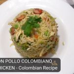 ARROZ CON POLLO COLOMBIANO | Colombian Recipe - Chicken and Rice | Espectacular