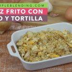 ARROZ FRITO CON POLLO Y TORTILLA | Arroz frito estilo chino | Comida saludable oriental