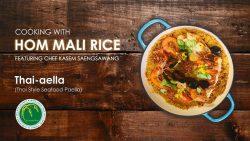 """Paella de mariscos al estilo tailandés """"Thai-aella"""" Por el chef Kasem Saengsawang"""