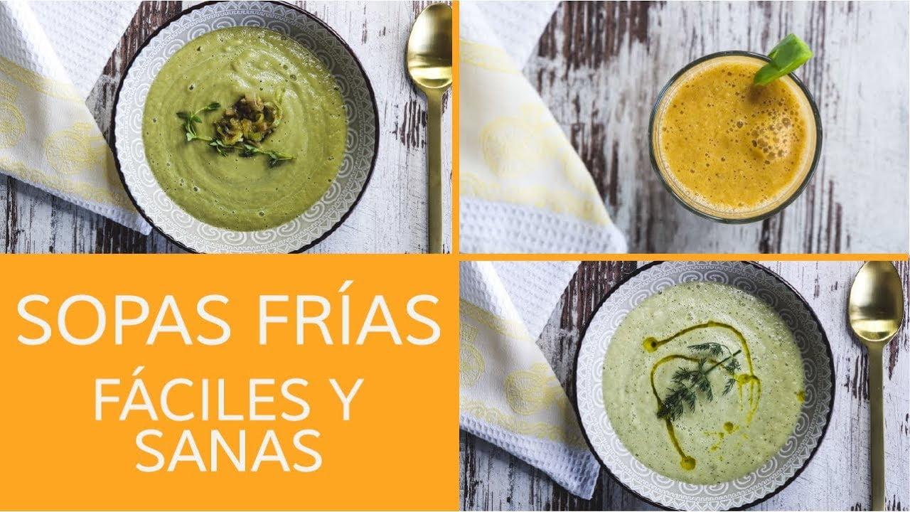 SOPAS FRÍAS | 3 recetas sanas, fáciles y deliciosas para el verano