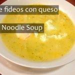 Sopa de fideo con queso o sopita de queso //   cheese noodle soup