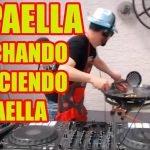 DJ PAELLA- PINCHANDO y HACIENDO UNA PAELLA A LA VEZ