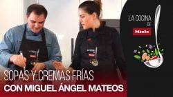 Sopas y cremas frías en #LaCocinaDeMiele con Miguel Ángel Mateos