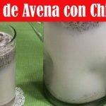 Agua de Avena con Chia - Agua Fresca Saludable - Recetas en Casayfamiliatv