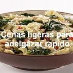Cenas Ligeras Para Adelgazar Rapido