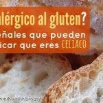 Cómo saber si eres celíaco: 9 señales que indican alergia al gluten  Mi receta de cocina