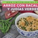 DELICIOSO ARROZ CON BACALAO | Arroz con bacalao y vainas | Arroz con bacalao desalado