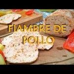 Fiambre de Pollo: Sin Huevo, ni Gluten, ni Lactosa. Muy fácil!