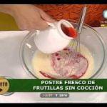 Fresco y fácil: Postre de frutillas sin cocción.  Mi receta de cocina