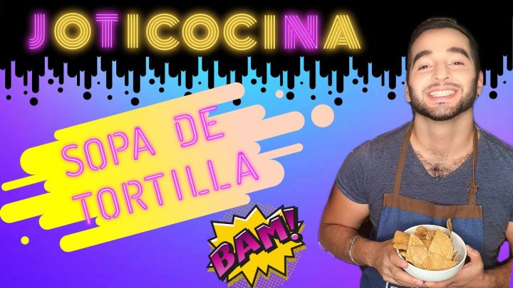 JOTI COCINA! HOY RECETA DE SOPITA DE TORTILLA!!