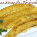Plátanos con Mantequilla y Almíbar de Naranja | Receta de Cocina en Familia