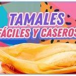 Recetas de tamales fáciles y deliciosas | Cocina Delirante