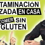 SIN GLUTEN | Consejos para evitar la contaminación cruzada en casa de un celíaco (cocina sin gluten)  Mi receta de cocina