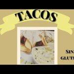 Tacos Sin gluten con masa sin Lactosa sin Huevos Apto para celiacos /Gluten Free  Mi receta de cocina