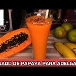 Licuado de Papaya ( Receta para Adelgazar )