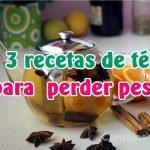 3 recetas de té para desintoxicar el cuerpo y perder peso