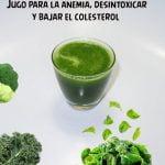Jugo verde para la anemia, desintoxicar y bajar el colesterol (Recetas Vitamix)