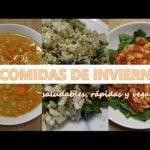 3 Recetas De Comidas Para El Invierno | Saludables Fáciles Rápidas y Veganas