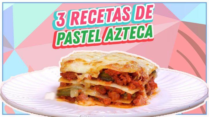 3 Recetas originales para hacer pastel azteca | Cocina Delirante