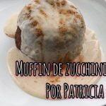 Muffin de ZUCCHINI/ZAPALLITO ITALIANO sin GLUTEN por PATRICIA COACH  Mi receta de cocina