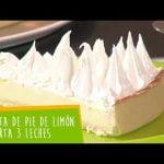 Pie de Limón y Torta 3 Leches - Cocina en Vivo Nestlé Mi receta de cocina