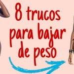 Trucos para bajar de peso | 8 Increíble trucos para bajar de peso.