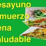 DESAYUNO, ALMUERZO Y CENA SALUDABLE (MENÚ DE UN DÍA PARA BAJAR DE PESO)