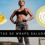 9 Recetas de Wraps Saludables Para Bajar de Peso (para hacer en casa)