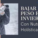 Perder Peso en Invierno con Nutrición Holística