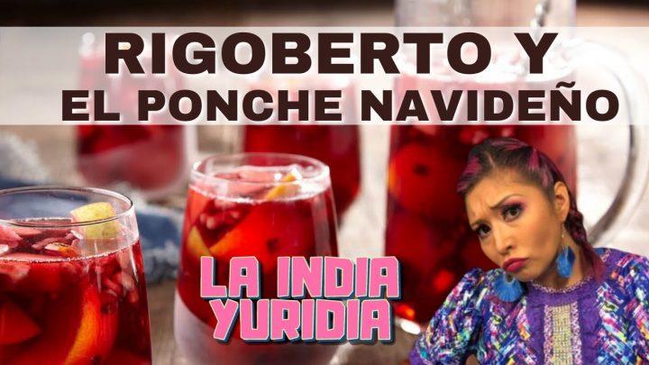 Rigoberto y el Ponche Navideño -- La india Yuridia