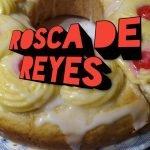 Rosca de reyes  Mi receta de cocina