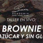 Taller en vivo - BROWNIE sin GLUTEN y SIN AZÚCAR | ¿Cómo hacer Brownies sin Gluten y Sin Azúcar?  Mi receta de cocina
