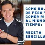 CÓMO BAJAR DE PESO Y COMER RICO AL MISMO TIEMPO: RECETA SENCILLA.
