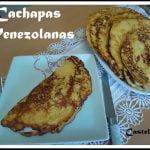 CACHAPAS VENEZOLANAS receta fácil. Mi receta de cocina